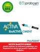 ACTIVA BIOACTIVE  CIMENT Seringue 5 ml/7gr avec embouts